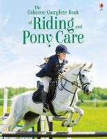 The Complete Book of Riding and Pony Care by Gill Harvey, Rosie Dickens