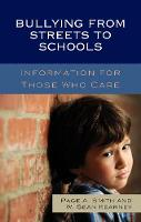 Bullying from Streets to Schools Information for Those Who Care by Page A. Smith, Wowek Sean Kearney