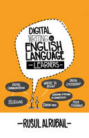 Digital Writing for English Language Learners by Rusul Alrubail