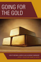 Going for the Gold How to Become a World-Class Academic Fundraiser by Jeffrey L. Buller