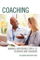 Coaching Making a Difference for K-12 Students and Teachers by Lin Carver, Judith Orth