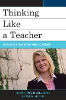 Thinking Like a Teacher Preparing New Teachers for Today's Classrooms by Jo-Anne Kerr