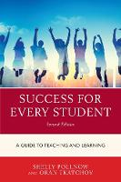 Success for Every Student A Guide to Teaching and Learning by Michele Pollnow, Oran Tkatchov