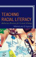 Teaching Racial Literacy Reflective Practices for Critical Writing by Mara Lee Grayson