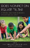 Does Nonfiction Equate Truth? Rethinking Disciplinary Boundaries through Critical Literacy by Vivian Yenika-Agbaw