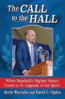 The Call to the Hall When Baseball's Highest Honor Came to 31 Legends of the Sport by Kevin Warneke, David C. Ogden