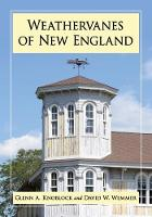 Weathervanes of New England by Glenn A. Knoblock, David W. Wemmer