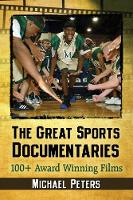 The Great Sports Documentaries 100+ Award Winning Films by Michael Peters