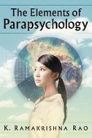 The Elements of Parapsychology by K. Ramakrishna Rao
