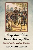 Chaplains of the Revolutionary War Black Robed American Warriors by McFarland