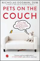 Pets on the Couch Neurotic Dogs, Compulsive Cats, Anxious Birds, and the New Science of Animal Psychiatry by Nicholas Dodman