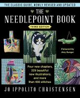 The Needlepoint Book New, Revised, and Updated Third Edition by Jo Ippolito Christensen
