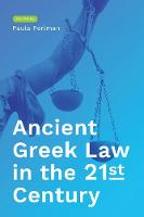 Ancient Greek Law in the 21st Century by Paula Perlman