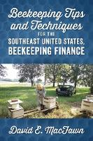 Beekeeping Tips and Techniques for the Southeast United States, Beekeeping Finance by David E Macfawn