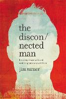 The Disconnected Man Breaking Down Walls and Restoring Intimacy with Him by Jim Turner