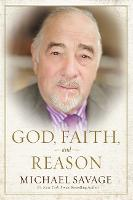 God, Faith, and Reason by Michael Savage