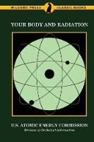 Your Body and Radiation by U S Atomic Energy Commission