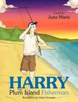 Harry the Plum Island Fisherman by June Marie