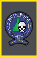 Meth Wars Police, Media, Power by Travis Linnemann