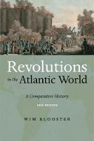 Revolutions in the Atlantic World, New Edition A Comparative History by Wim Klooster