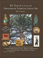 My Tree of Life as an Appraiser of American Indian Art My Viewpoint by Dr Leona M Zastrow