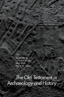 The Old Testament in Archaeology and History by Jennie Ebeling
