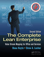 The Complete Lean Enterprise Value Stream Mapping for Office and Services, Second Edition by Beau Keyte, Drew A. Locher