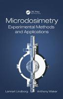 Microdosimetry Experimental Methods and Applications by Lennart (Karolinska Institutet, Stockholm, Sweden) Lindborg, Anthony (University of Ontario Institute of Technology, Osh Waker