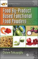 Food By-Product Based Functional Food Powders by Ozlem Tokusoglu