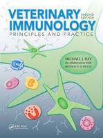 Veterinary Immunology Principles and Practice, Second Edition by Michael J. (University of Bristol, Langford, UK) Day, Ronald D. (University of Wisconsin-Madison, USA) Schultz