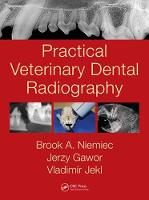 Practical Veterinary Dental Radiography by Brook A. Niemiec, Jerzy Gawor, Vladimir Jekl