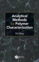 Analytical Methods for Polymer Characterization by Rui Yang