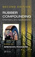 Rubber Compounding Chemistry and Applications by Brendan Rodgers