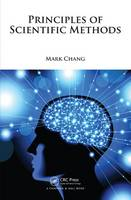Principles of Scientific Methods by Mark Chang
