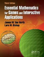 Essential Mathematics for Games and Interactive Applications by James M. Van Verth, Lars M. Bishop