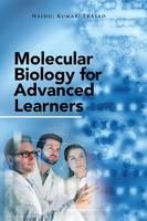 Molecular Biology for Advanced Learners by Naidu, Professor Kumar, Prasad