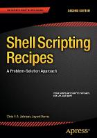 Shell Scripting Recipes A Problem-Solution Approach by Chris Johnson, Jayant Varma, Mark McDonnell