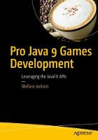 Pro Java 9 Games Development Leveraging the JavaFX APIs by Wallace Jackson