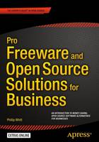Pro Freeware and Open Source Solutions for Business by Phillip Whitt