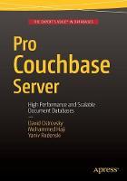 Pro Couchbase Server by David Ostrovsky, Yaniv Rodenski, Mohammed Haji