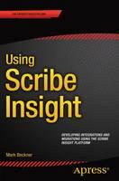 Using Scribe Insight Developing Integrations and Migrations using the Scribe Insight Platform by Mark Beckner