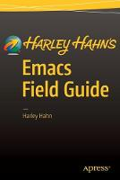 Harley Hahn's Emacs Field Guide by Harley Hahn