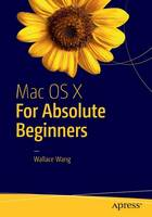 Mac OS X for Absolute Beginners by Wallace Wang