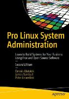 Pro Linux System Administration Learn to Build Systems for Your Business Using Free and Open Source Software by James Turnbull