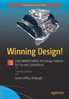 Winning Design! LEGO MINDSTORMS EV3 Design Patterns for Fun and Competition by James Trobaugh