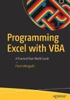 Programming Excel with VBA A Practical Real-World Guide by Flavio Morgado