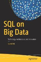 SQL on Big Data Technology, Architecture, and Innovation by Sumit Pal