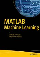 MATLAB Machine Learning by Michael Paluszek, Stephanie Thomas