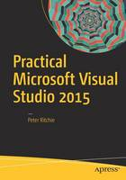 Practical Microsoft Visual Studio 2015 by Peter Ritchie