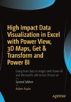 High Impact Data Visualization in Excel with Power View, 3D Maps, Get & Transform and Power BI by Adam Aspin